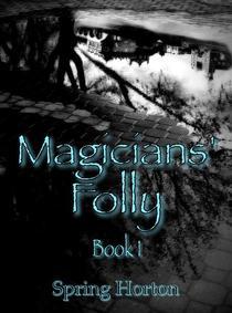 Magicians' Folly: Book One