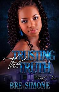 Trusting the Truth 2