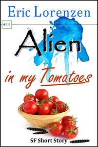 Alien in my Tomatoes