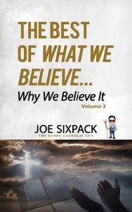 The Best of What We Believe... Why We Believe It