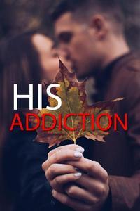 His Addiction