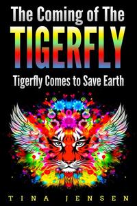 The Coming of the Tigerfly: Tigerfly Comes to Save Earth