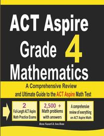 ACT Aspire Grade 4 Mathematics: A Comprehensive Review and Ultimate Guide to the ACT Aspire Math Test