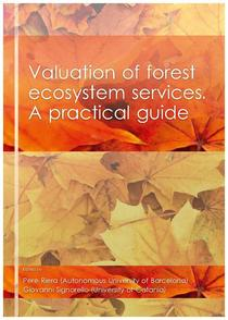 Valuation of forest ecosystem services. A practical guide