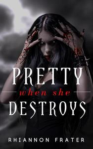 Pretty When She Destroys