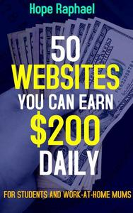 50 Websites you can Earn $200 Daily