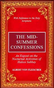The Mid-Summer Confessions.