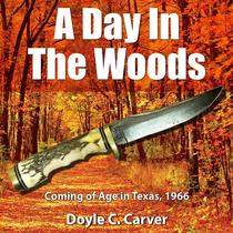 A Day In The Woods, Coming of Age in Texas 1966