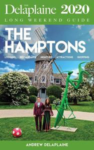 The Hamptons - The Delaplaine 2020 Long Weekend Guide