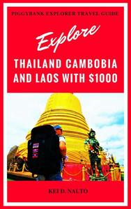 Explore Thailand, Cambodia and Laos with $1000