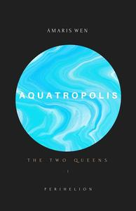 Aquatropolis - The two Queens