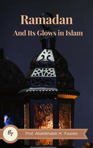 Ramadan and its Glows in Islam