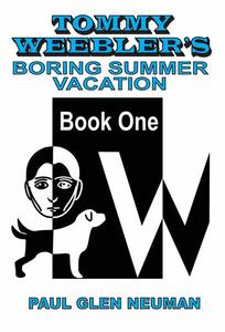 Tommy Weebler's Boring Summer Vacation