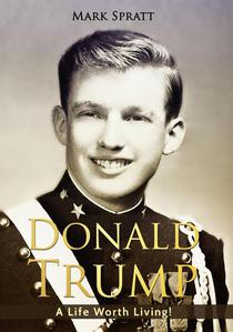 Donald Trump: A Life Worth Living!