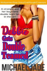 Debbie Gets Double Teamed