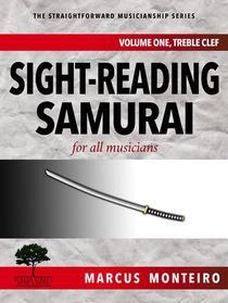 Sight-Reading Samurai, for all musicians [Volume One: Treble Clef]