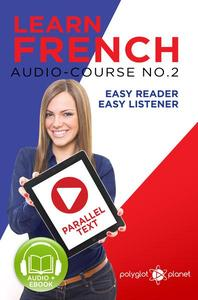 Learn French - Easy Reader | Easy Listener | Parallel Text Audio Course No. 2