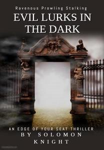 Evil Lurks in the Dark