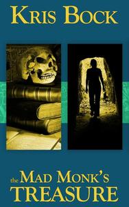 The Mad Monk's Treasure: A Romantic Suspense Adventure