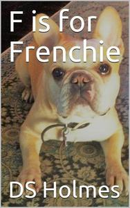 F is for Frenchie