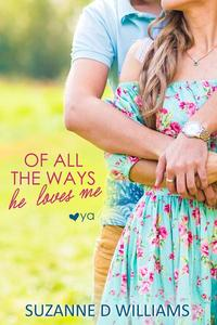 Of All the Ways He Loves Me