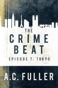 The Crime Beat: Tokyo