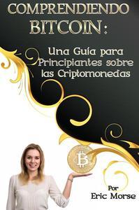 Comprendiendo Bitcoin:  Una Guía para Principiantes sobre las Criptomonedas