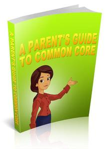 A Parent's Guide to Common Core