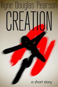 Creation: A Short Story