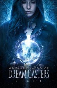Dream Casters: Light