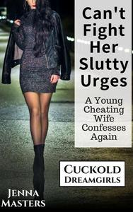 Can't Fight Her Slutty Urges: A Young Cheating Wife Confesses Again