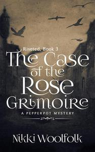 The Case of the Rose Grimoire
