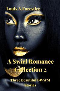 A Swirl Romance Collection 2 - Three Beautiful BWWM Stories