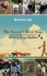 The Secret Life of Dogs With a Dog Walker