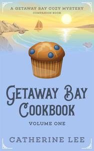 Getaway Bay Cookbook Volume 1