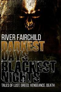 Darkest Days, Blackest Nights
