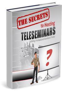 The Secrets to Hosting Successful Teleseminars