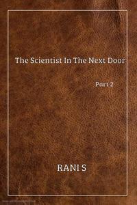 The Scientist In The Next Door