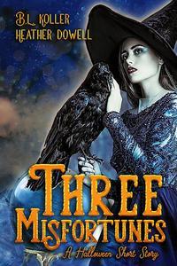 Three Misfortunes: A Halloween Short Story