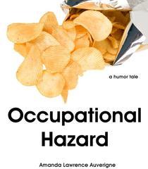 Occupational Hazard:  A Humor Tale