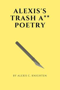 Alexis's Trash A** Poetry