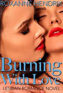 Burning With Love: Lesbian Romance Novel