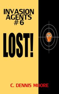 Invasion Agents #6: Lost!