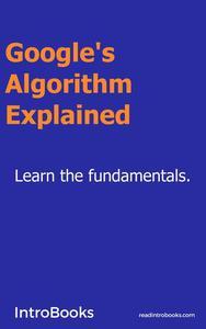 Google's Algorithm Explained