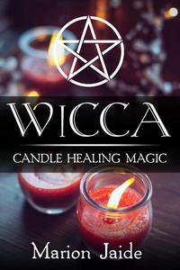 Wicca: Candle Healing Magic