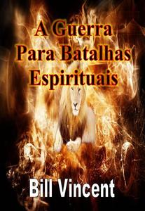 A Guerra Para Batalhas Espirituais