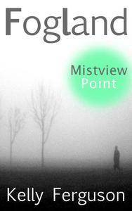FOGLAND: Mistview Point