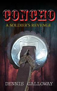 CONCHO: A Soldier's Revenge