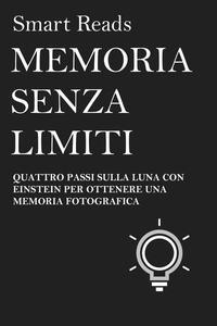 MEMORIA SENZA LIMITI - QUATTRO PASSI SULLA LUNA CON EINSTEIN PER OTTENERE UNA MEMORIA FOTOGRAFICA