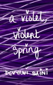 A Violet, Violent Spring